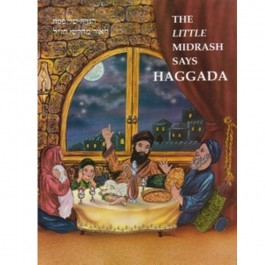 The Little Midrash Says Haggadah
