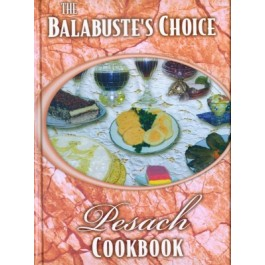 Balabustes Choice - Pesach Cookbook