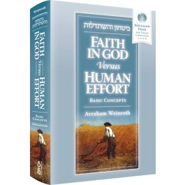Faith in G-D Versus Human Effort Basic Concepts
