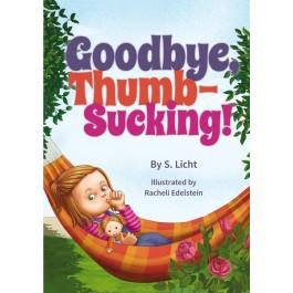 Goodbye, Thumb-Sucking! - By Simi Licht