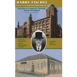 Harry Fischel Pioneer of Jewish Philanthropy
