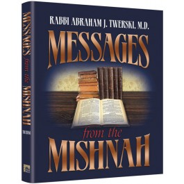 Messages From The Mishnah - By Abraham Twerski