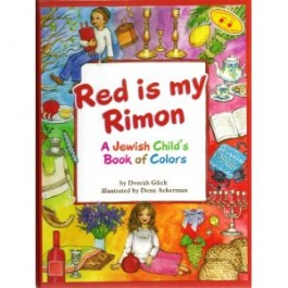 Red is My Rimon- The Jewish Child's Book of Colors