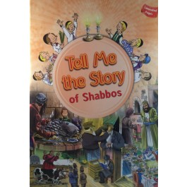 Tell Me The Story of Shabbos: Fit For Every Child