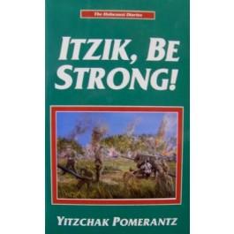 Itzik, Be strong