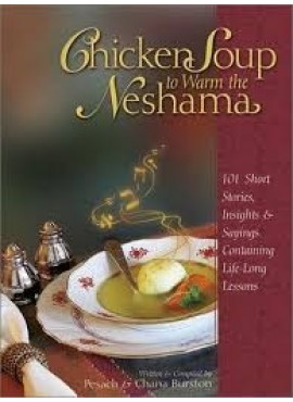 Chicken Soup to Warm the Neshama - by Pesach & Chana Burston