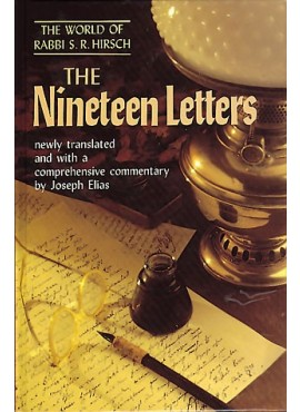 The Nineteen Letters - by Rabbi Samson Raphael Hirsch
