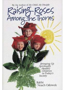 Raising Roses Among the Thorns - Chinuch