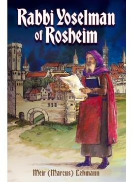 Rabbi Yoselman of Rosheim - by Meir (Marcus) Lehmann