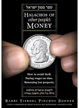 Halachos of Other People's Money - (Rabbi Yisroel Pinchos Bodner)
