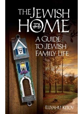 The Jewish Home - Guide to Jewish Family Life