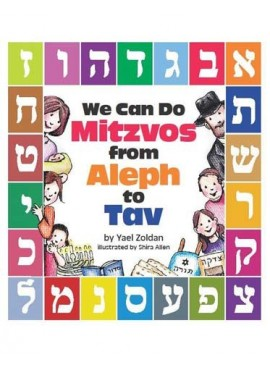 We Can Do Mitzvos from Aleph to Tav