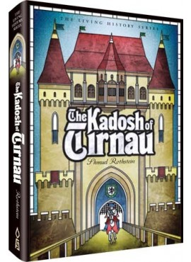 The Kadosh of Tirnau - by Shmuel Rothstein