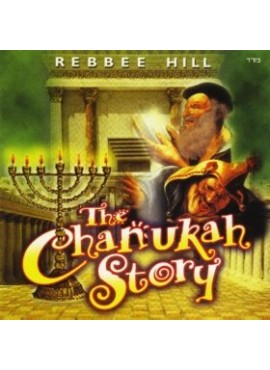 The Chanukah Story - Rebbee Hill