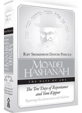Moadei Hashanah, The Ten Days of Repentance and Yom Kippur