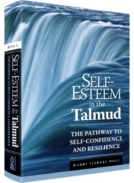Self-Esteem in the Talmud - by Rabbi Yisroel Roll