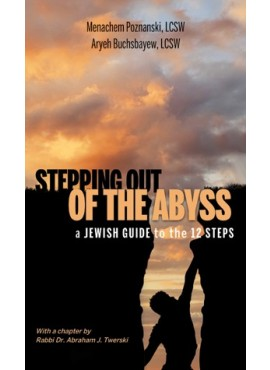 Stepping Out of the Abyss - A Jewish Guide to the 12 Steps