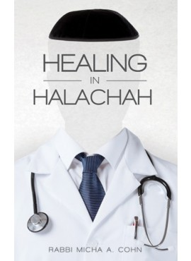 Healing in Halachah - Rabbi Micha Cohn
