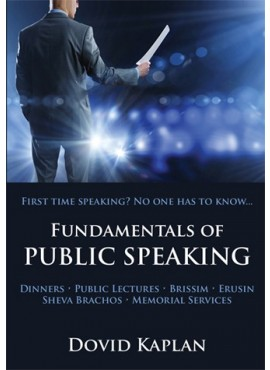 Fundamentals of Public Speaking - by Dovid Kaplan
