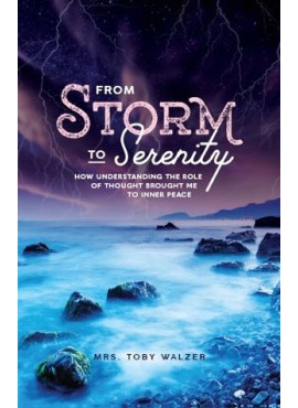 From Storm to Serenity by Mrs Toby Walzer