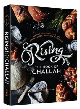Rising! The Book of Challah - by Rochie Pinson