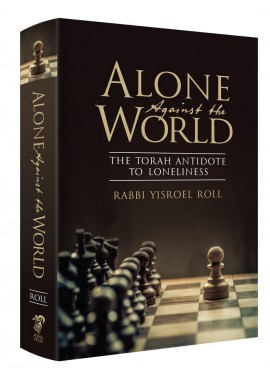 Alone Against the World - by Rabbi Yisroel Roll