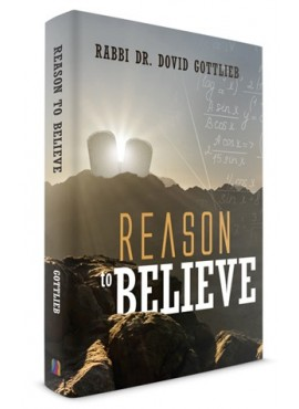 Reason to Believe - by Rabbi Dr. David Gottlieb