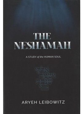 The Neshamah - A Study of the Human Soul
