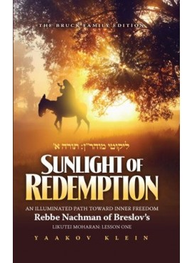 Sunlight Of Redemption - Likutei Moharan #1