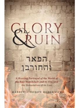 Glory & Ruin by Rabbi Elchonon Hoberman
