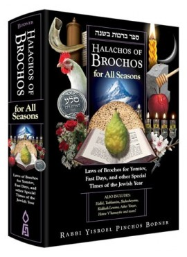 Halachos of Brachos for all Seasons