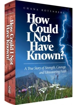 How Could I Not Have Known? by Chana Rotenberg