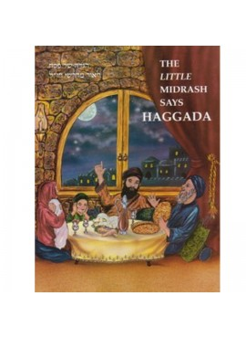 The Little Midrash Says Haggadah