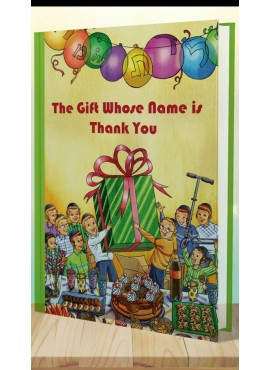 The Gift Whose Name Is Thank You - by Rabbi Shalom Arush