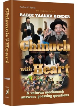 Chinuch With Heart - By Rabbi Yaakov Bender