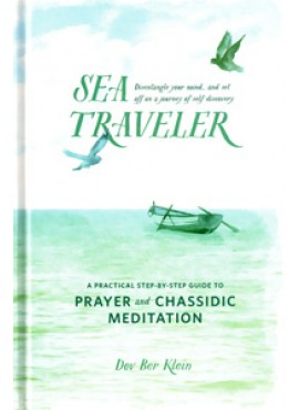 Sea Traveler: A Practical Step-by-Step Guide to Prayer and Chassidic Meditation