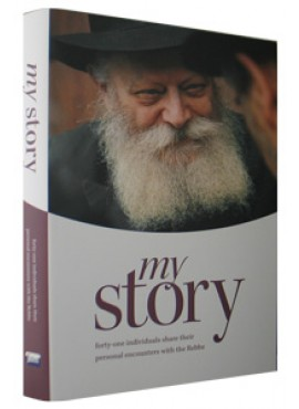 My Story: Personal Encounters with the Lubavitcher Rebbe