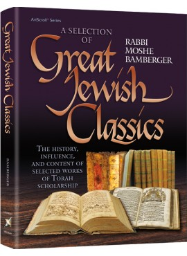 A Selection of Great Jewish Classics by - By Rabbi Moshe Bamberger