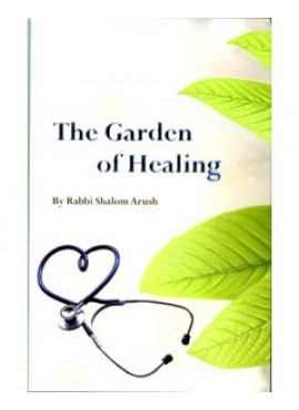 The Garden of Healing by Rabbi Shalom Arush