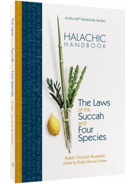 The Laws of the Succah and Four Species - Halachic Handbook