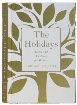The Holidays - Laws for Women Sephardic by Rabbi Michael Haber