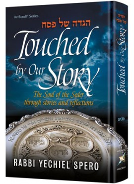Haggadah Touched by Our Story - Yechiel Spero