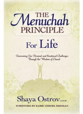 THE MENUCHAH PRINCIPLE -- FOR LIFE