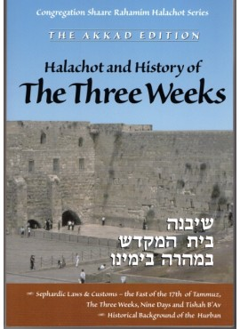 Halachot and History of the Three Weeks - Kinnot with an English Translation