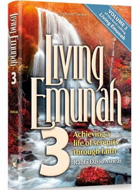 Living Emunah 3 - by Rabbi David Ashear