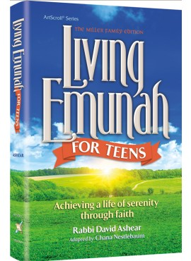 Living Emunah for Teens - by rabbi David Ashear