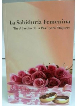 La Sabiduria Femenina - Women's Wisdom - Spanish by Rav Shalom Arush