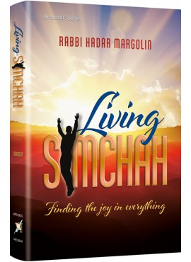 Living Simchah - By Rabbi Hadar Margolin