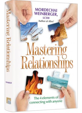 Mastering Relationships by Mordechai Weinberger LCSW