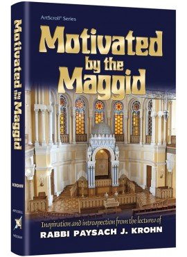 Motivated by the Maggid - by Rabbi Paysach Krohn